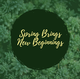Spring Brings New Beginnings